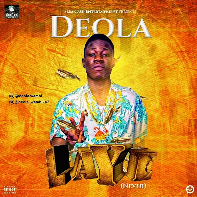 [Music] Laye (Never) - Deola